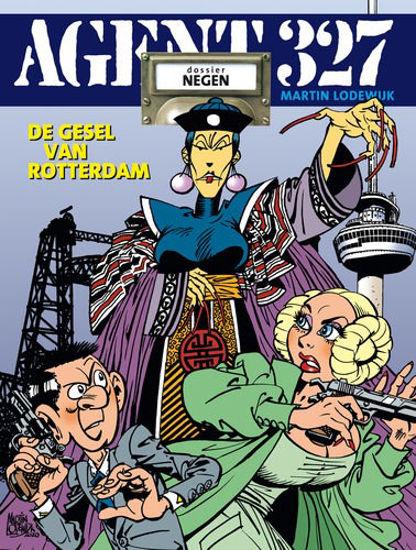 Afbeelding van Agent 327 #9 - Gesel van rotterdam (UITGEVERIJ L, zachte kaft)